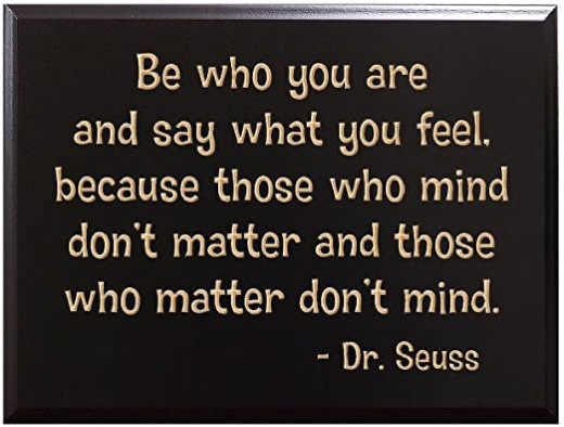 quote dr seuss be who you are those who mind dont matter