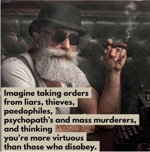 quote imagine taking orders liars thieves more virtuous than those disobey