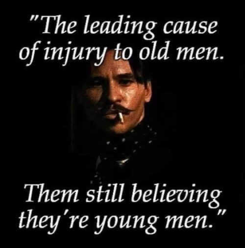 quote leading cause injury old men believing young men