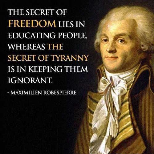 quote robespierre secret freedom education tyranny keep them ignorant
