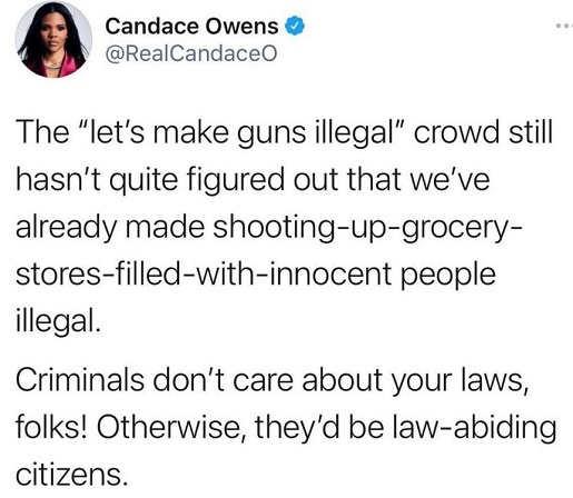 tweet candace owens lets make guns illegal criminals dont follow laws