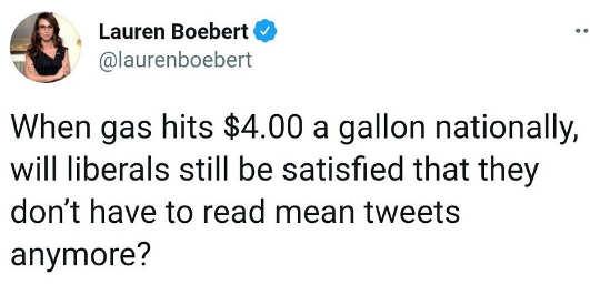 tweet lauren boebert when gas hits 4 gallon liberals satisfed that they no more mean tweets