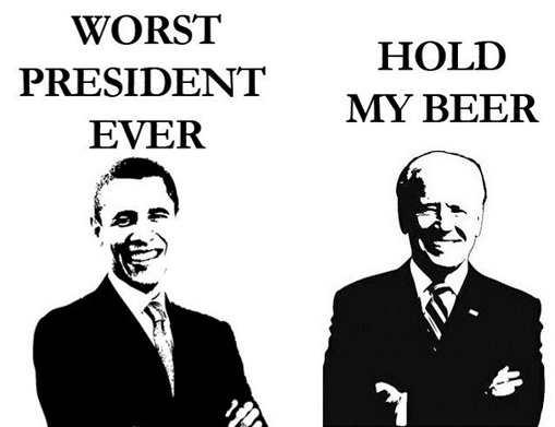 barack obama worst president ever joe biden hold my beer