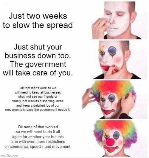 clown 2 weeks slow spread shutdowns didnt work do it again