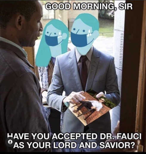 door have you accepted dr fauci as your lord and savior