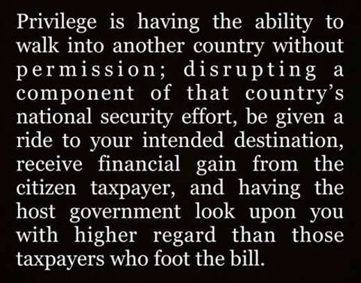 immigration privilege having ability walk into another country treated better than those paying
