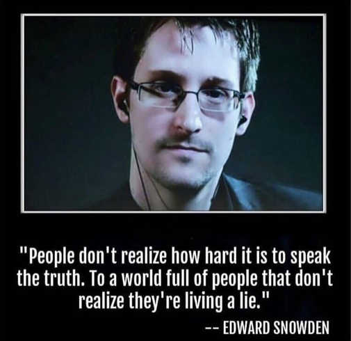 quote edward snowden people dont realize speak truth people living lie