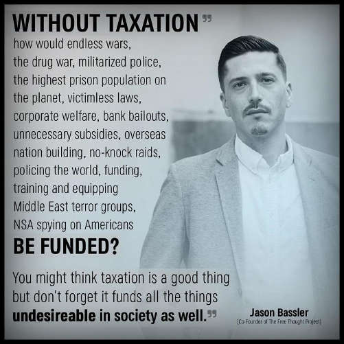 quote jason bassler without taxation funding drug war victimless laws nsa spying
