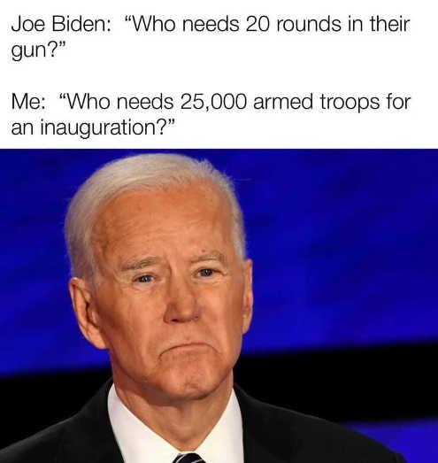 quote joe biden who needs 20 rounds gun 25000 armed troops inauguration