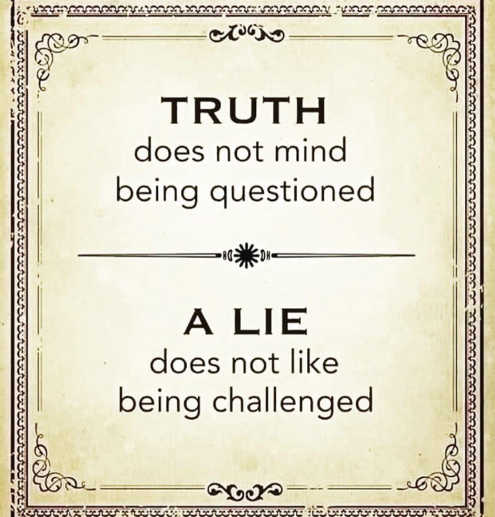quote truth doesnt mind being questioned lie does