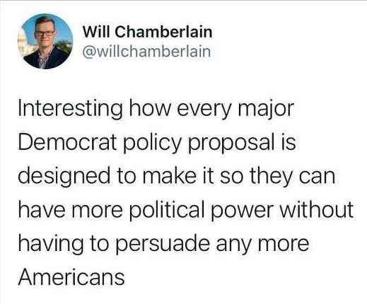 tweet will chamberlain every major democrat policy proposal designed more political power