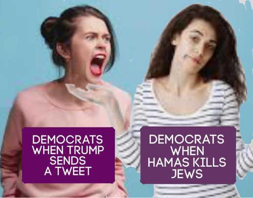 democrats screaming trump tweets no problem hamas kills jews