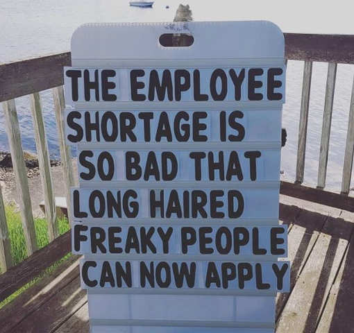 employee shortage accepting long haired freaky people