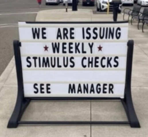 sign issuing weekly stimulus checks see manager
