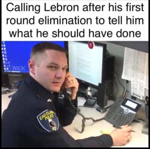 cop calling lebron first round elimination should have done
