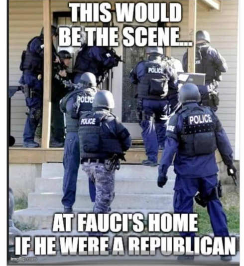 cops storming would be scene if fauci republican