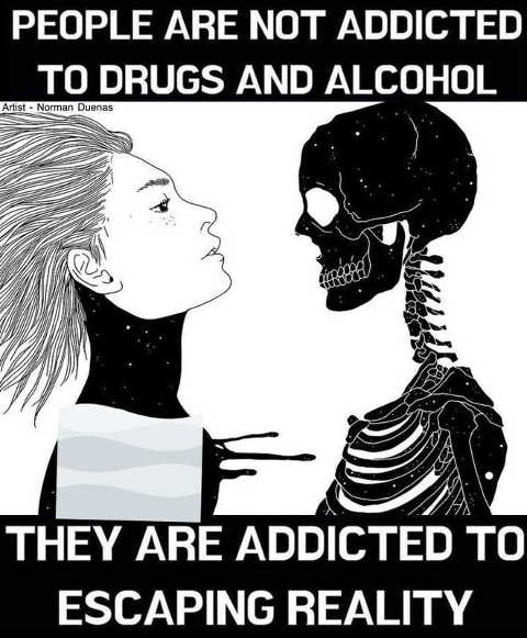 message people not addicted drugs alcohol escaping reality