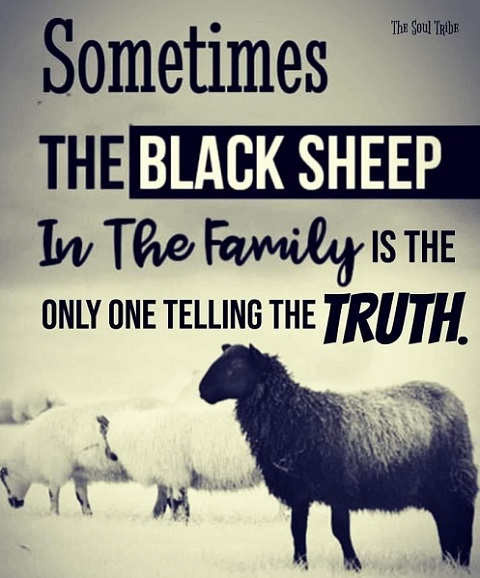 message sometimes black sheep of family is only one telling the truth