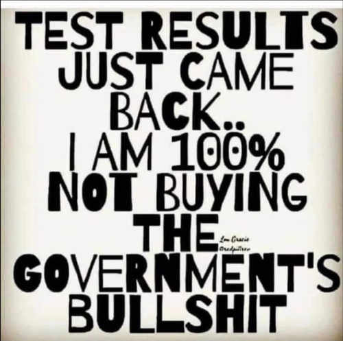 message test came back 100 percent not buying government bullshit