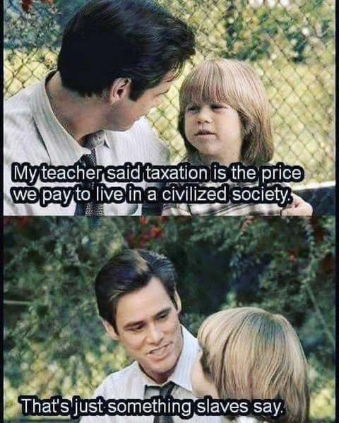 teacher tax civilized society what slaves say