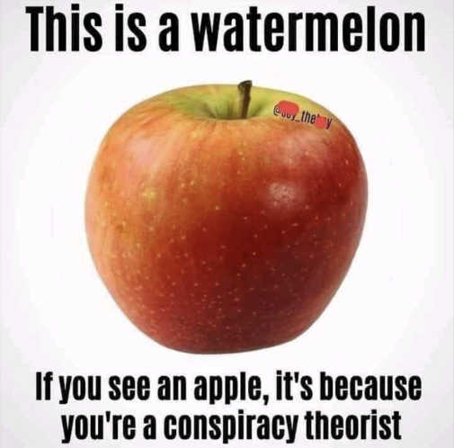this is watermelon if see apple conspiracy theorist