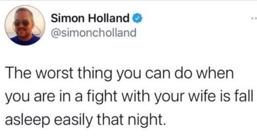 tweet simon holland worst thing wife fight sleep easily