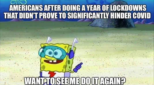 americans year lockdowns didnt hinder covid sponge bob want to see me do it again