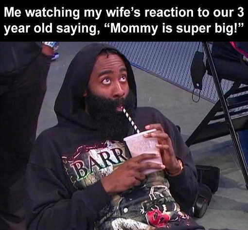 me watching wifes reaction 3 year old saying mommy super big
