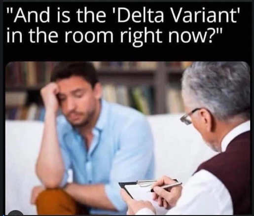 psychiatrist is delta variant in the room right now