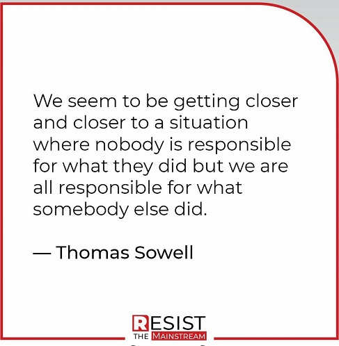 quote thomas sowell close nobody responsible own everyone else