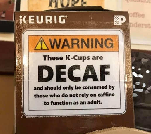 sign warning decaf for dont need caffeine adult function