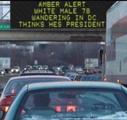 amber alert white male wanding in dc think hes president sign