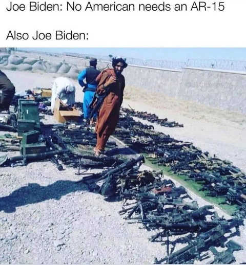 joe biden no american needs ar-15 also biden taliban getting weapons