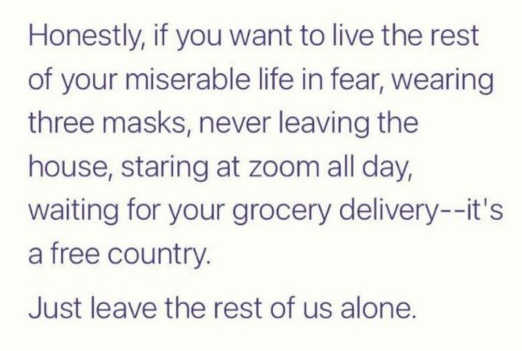 message live in fear masks zoom free country leave rest of us alone
