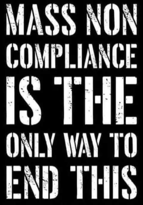 message mass non compliance is the only way to end this
