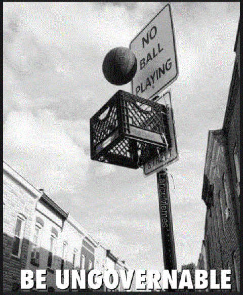 message sign no basketball be ungovernable
