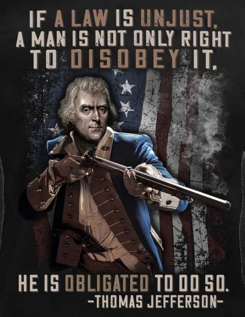 quote thomas jefferson law unjust disobey obligated