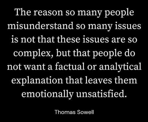 quote thomas sowell reason misunderstand issues complex factual explanation emotionally unsatisfied