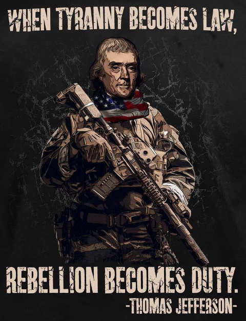quote when tyranny becomes law rebellion becomes duty thomas jefferson