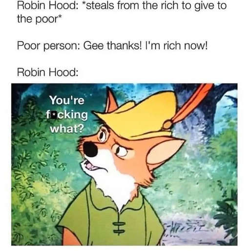 robinhood steal from rich give to poor rich now government what