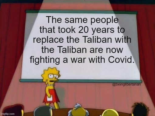 same people took 20 years replace with taliban war on covid lisa simpson
