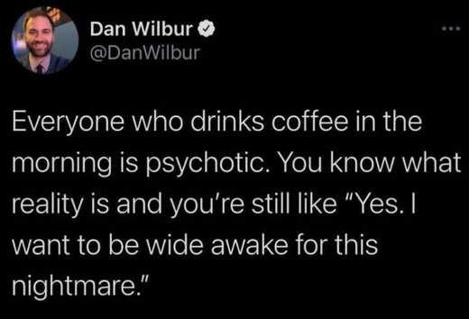 [Image: tweet-dan-wilbur-everyone-drinks-coffee-...C354&ssl=1]