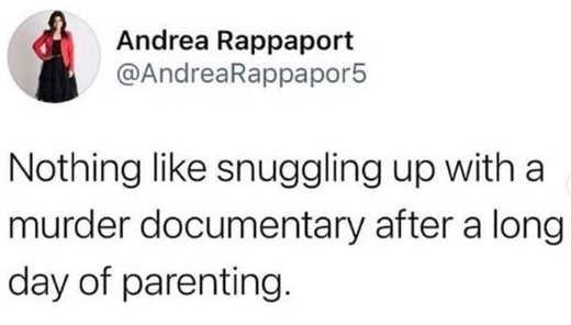 tweet rappaport parenting watching murder documentary