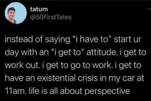 tweet tatum existentile crisis perspective