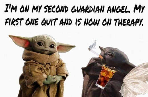baby yoda second guardian angel first one quit now in therapy