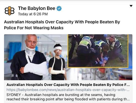 babylon bee australian hospitals overrun cops beating maskless citizens