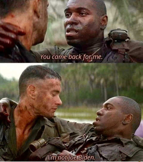 forrest gump you came back from me bubba im not joe biden