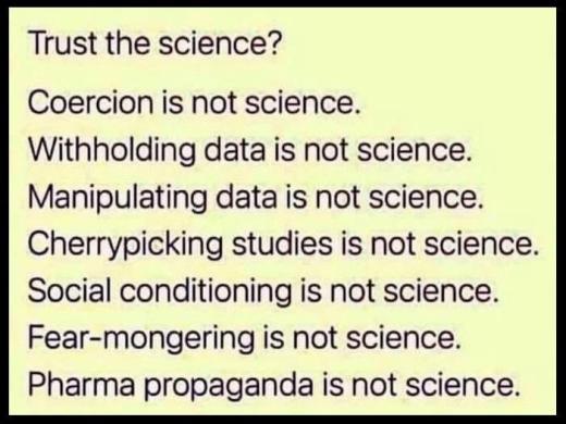 message trust science coercion withholding data cherrypicking fear mongering propaganda