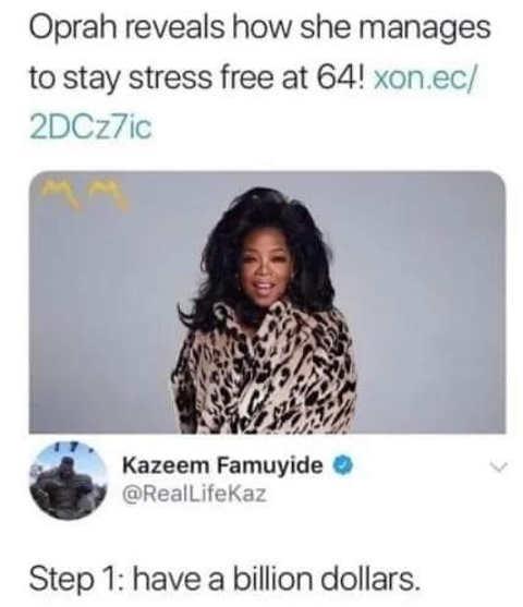oprah reveals stress free step 1 have a billion dollars