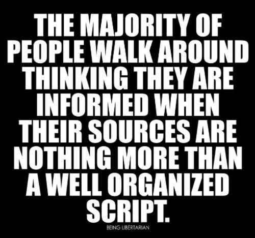 quote being libertarian majority people informed nothing more organized script